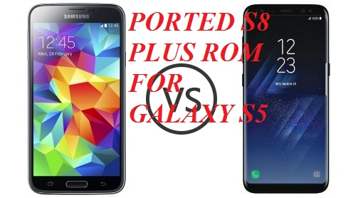 Ported Galaxy S8 Plus ROM For Samsung Galaxy S5