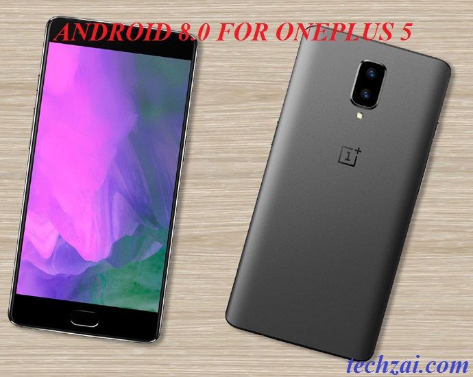 How To Install Android 8 0 Oreo On OnePlus 5