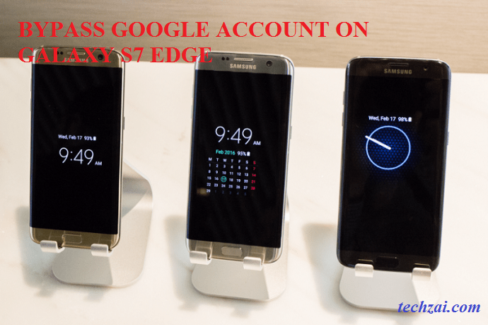 Galaxy S7 Edge Bypass Google Account: Do It In A Few Minutes