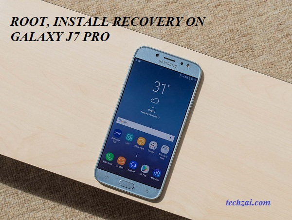 How to Root, Install Recovery, Unlock Galaxy J7 Pro