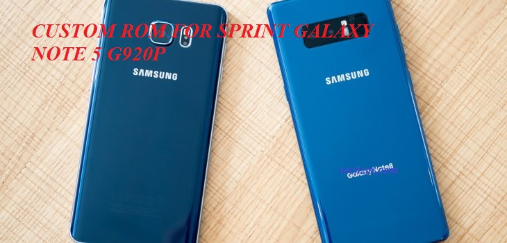 S8 Plus ROM For Samsung Galaxy Note 5 N920P