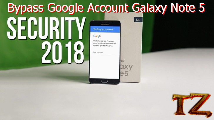 How To Bypass Google Account Samsung Galaxy Note 5 2018