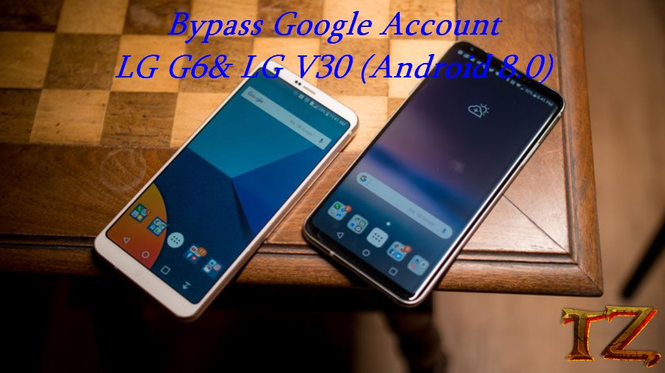 How To Bypass Google Account LG G6 And V30 Android 8 0
