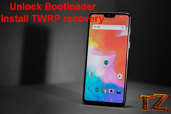 How To Unlock Bootloader & Install TWRP Recovery On OnePlus 6