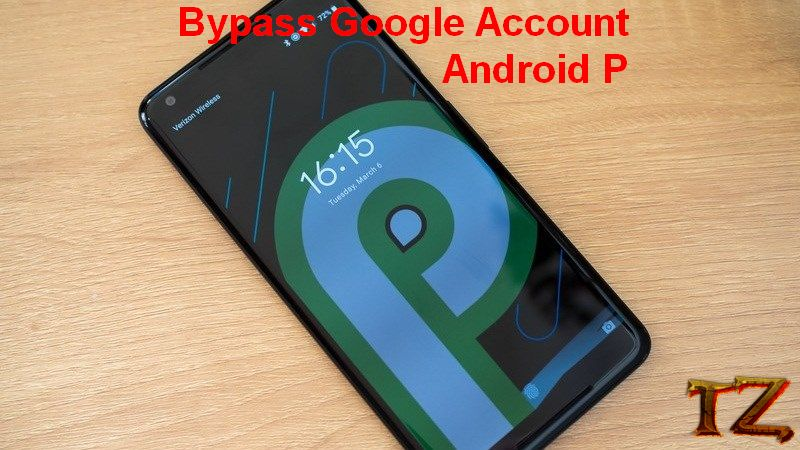 How To Bypass Google Account On Android P 9 0