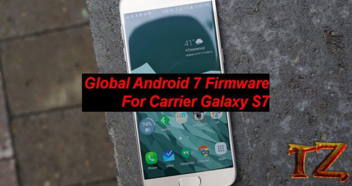 How To Flash Global Android 7 0 Firmware For Galaxy S7