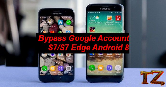 Bypass Google Account On Galaxy S7 & S7 Edge Android 8 0
