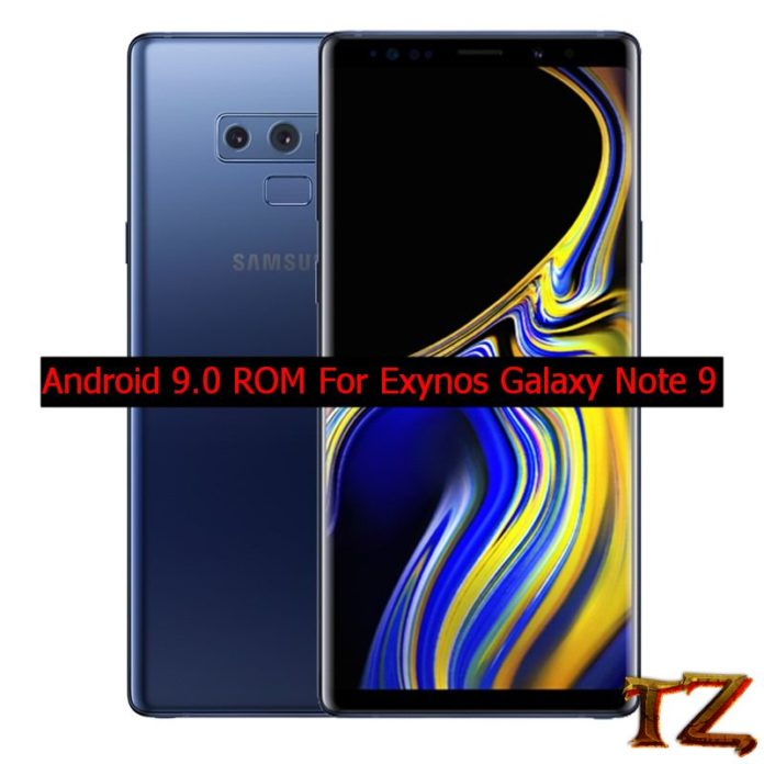 Android 9.0 ROM for Exynos Galaxy Note 9