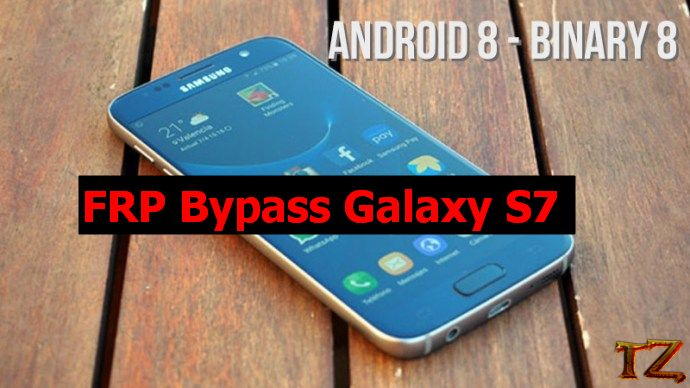 FRP bypass Galaxy S7 Android 8 binary 8