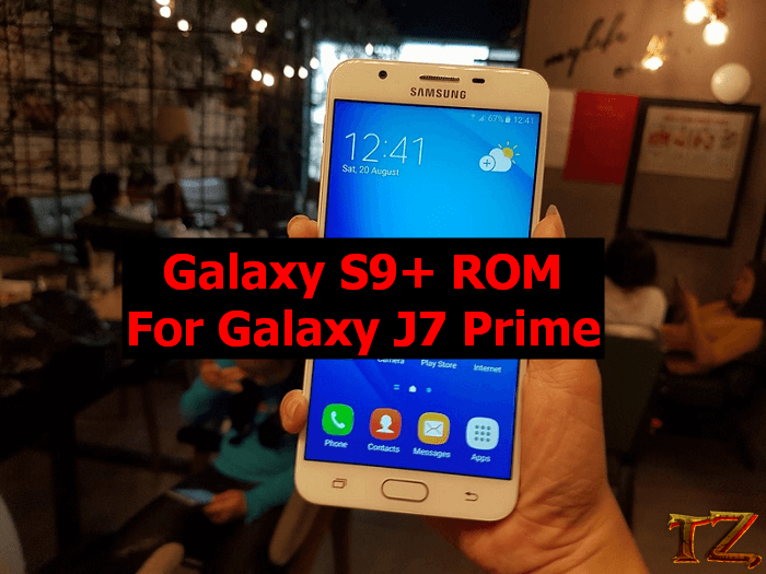 Galaxy S9 Plus ROM For Samsung Galaxy J7 Prime