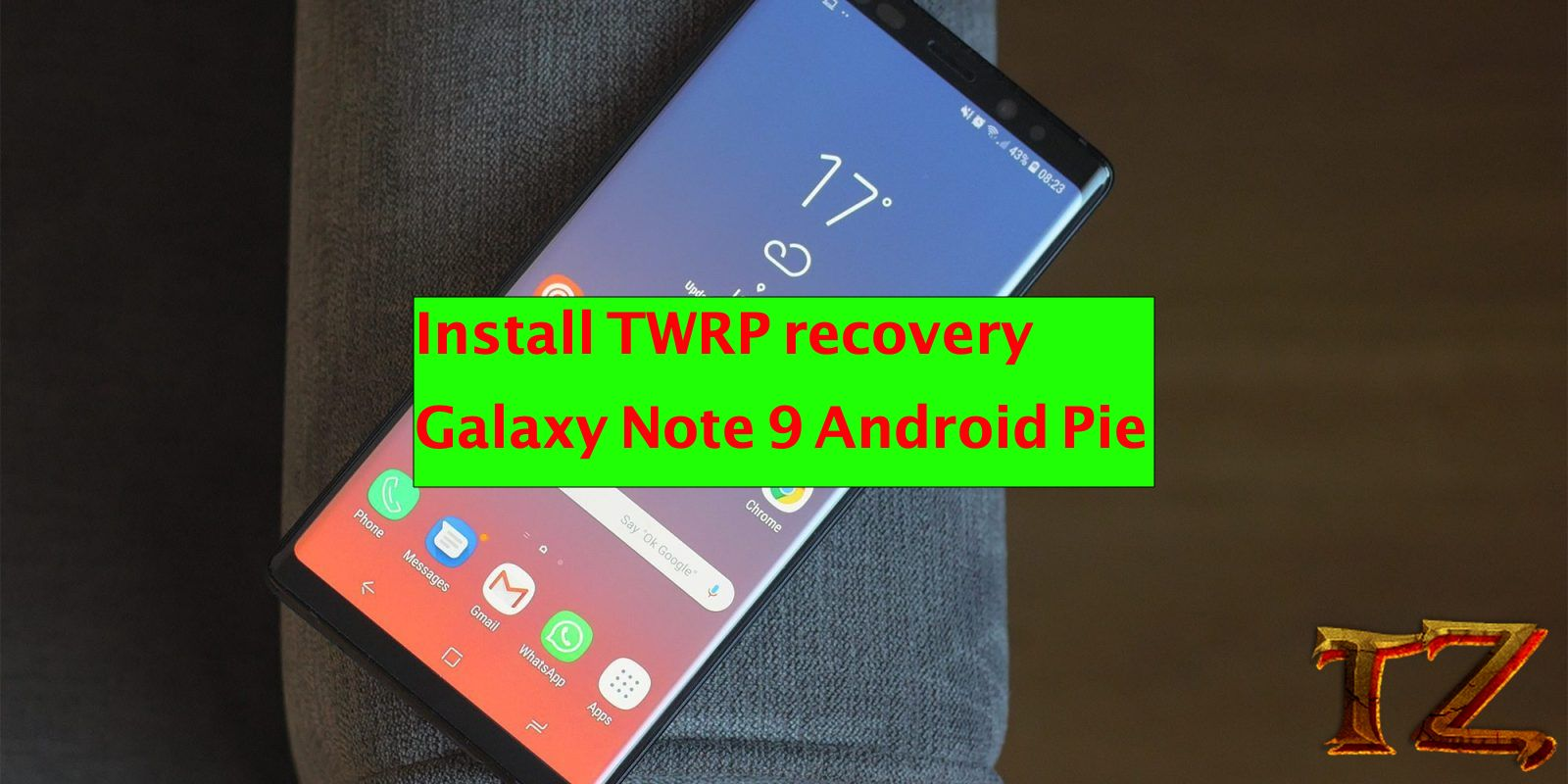 How To Install TWRP Recovery For Galaxy Note 9 On Android Pie
