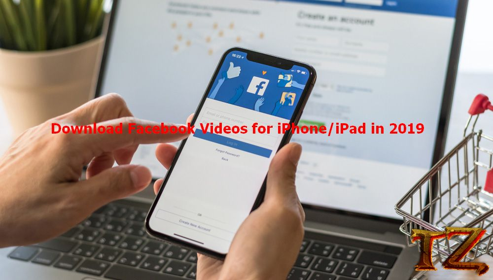 Download Facebook Videos on iPhone/iPad in 2019
